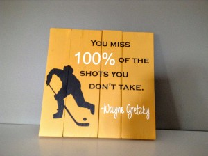 Wood Sign – You miss 100% of the shots you don't take